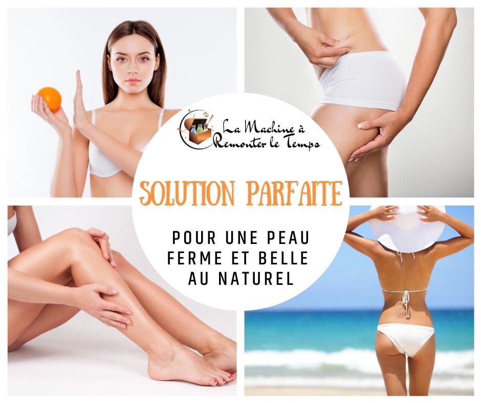 La solution parfaite pour retrouver une peau ferme et belle au naturel