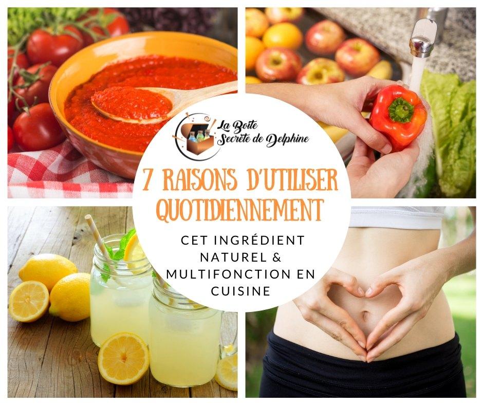 7 Raisons d'utiliser QUOTIDIENNEMENT cet ingrédient naturel & multifonction en cuisine
